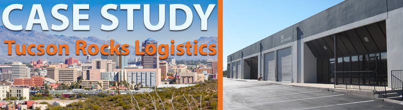 "A photo of the Tucson downtown skyline has the words ""Case study: Tucson rocks logistics"" over it. Next to it is a photo of a warehouse building."